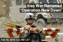 Iraq War Renamed 'Operation New Dawn'