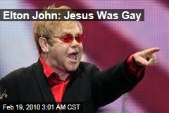 Elton John: Jesus Was Gay