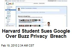 Harvard Student Sues Google Over Buzz Privacy Breach