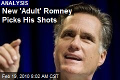 New 'Adult' Romney Picks His Shots