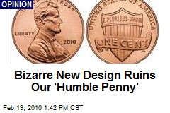 Bizarre New Design Ruins Our 'Humble Penny'