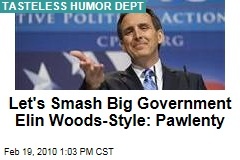Let's Smash Big Government Elin Woods-Style: Pawlenty