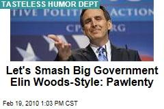 Let's Smash Big Government Elin Woods-Style: Pawlenty