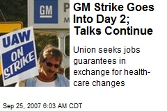 GM Strike Goes Into Day 2; Talks Continue