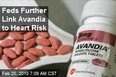 Feds Further Link Avandia to Heart Risk