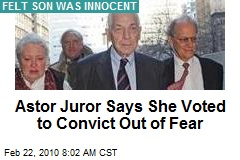 Astor Juror Says She Voted to Convict Out of Fear