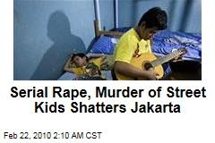 Serial Rape, Murder of Street Kids Shatters Jakarta