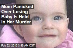 Mom Panicked Over Losing Baby Is Held in Her Murder