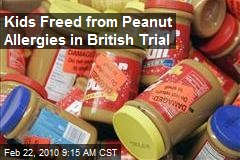 Kids Freed from Peanut Allergies in British Trial