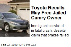 Toyota Recalls May Free Jailed Camry Owner