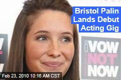 Bristol Palin Lands Debut Acting Gig