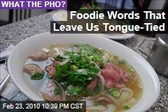 Foodie Words That Leave Us Tongue-Tied