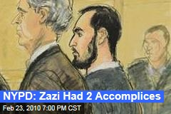 NYPD: Zazi Had 2 Accomplices