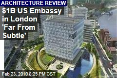 $1B US Embassy in London 'Far From Subtle'