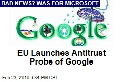 EU Launches Antitrust Probe of Google