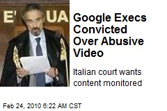 Google Execs Convicted Over Abusive Video