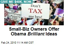 Small-Biz Owners Offer Obama Brilliant Ideas