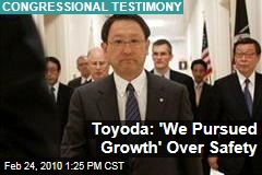 Toyoda: 'We Pursued Growth' Over Safety