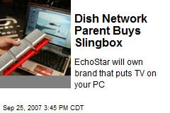 Dish Network Parent Buys Slingbox