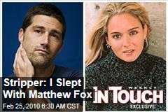 Stripper: I Slept With Matthew Fox
