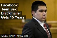 Facebook Teen Sex Blackmailer Gets 15 Years