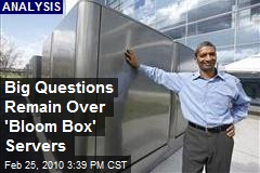 Big Questions Remain Over 'Bloom Box' Servers
