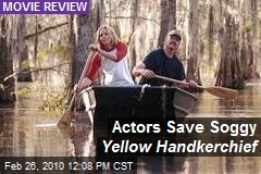 Actors Save Soggy Yellow Handkerchief