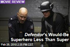 Defendor 's Would-Be Superhero Less Than Super