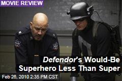 Defendor 's Would-Be Superhero Less Than Super