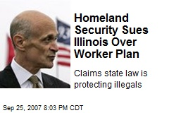 Homeland Security Sues Illinois Over Worker Plan