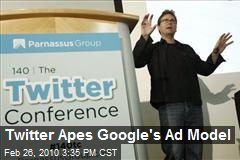 Twitter Apes Google's Ad Model