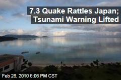 7.3 Quake Rattles Japan; Tsunami Warning Lifted