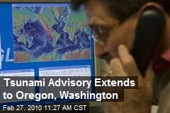 Tsunami Advisory Extends to Oregon, Washington