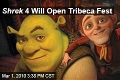 Shrek 4 Will Open Tribeca Fest