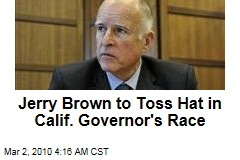 Jerry Brown to Toss Hat in Calif. Governor's Race