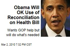 Obama Will OK Use of Reconciliation on Health Bill