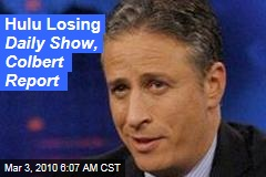 Hulu Losing Daily Show, Colbert Report
