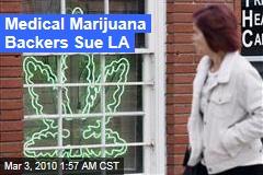 Medical Marijuana Backers Sue LA