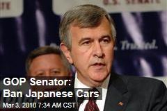 GOP Senator: Ban Japanese Cars