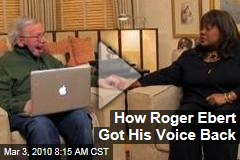 How Roger Ebert Got His Voice Back