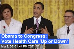 Obama to Congress: Vote Health Care 'Up or Down'