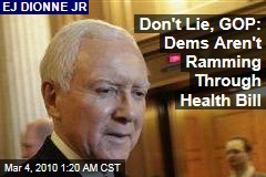 Don't Lie, GOP: Dems Aren't Ramming Through Health Bill