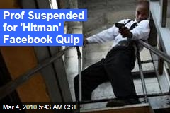 Prof Suspended for 'Hitman' Facebook Quip