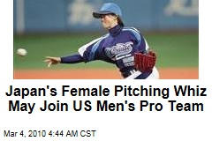 Japan's Female Pitching Whiz May Join US Men's Pro Team