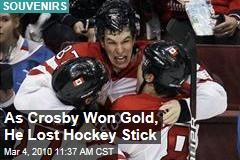 As Crosby Won Gold, He Lost Hockey Stick