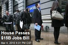 House Passes $15B Jobs Bill