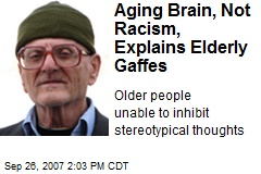 Aging Brain, Not Racism, Explains Elderly Gaffes