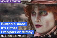 Burton's Alice: It's Either Frabjous or Mimsy