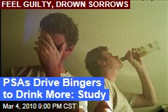 PSAs Drive Bingers to Drink More: Study
