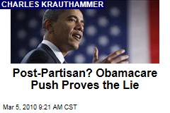 Post-Partisan? Obamacare Push Proves the Lie